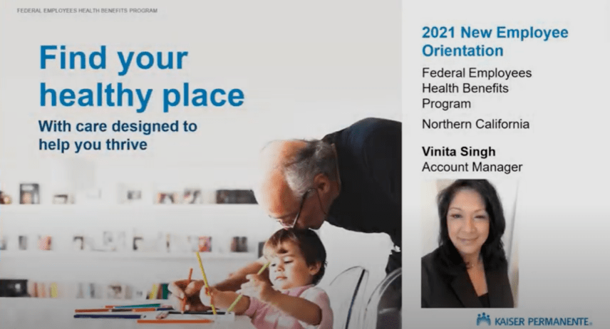 """Cover slide, with text: """"Find your healthy place with care designed to help you thrive. 2021 New Employee Orientation. Federal Employees Health Benefits Program, Northern California. Vinita Singh, Account Manager."""""""